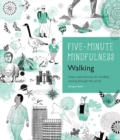 Image for Walking  : essays and exercises for mindfully moving through the world