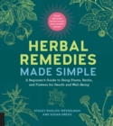 Image for Herbal Remedies Made Simple : A Beginner's Guide to Using Plants, Herbs, and Flowers for Health and Well-Being