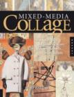 Image for Mixed-media collage  : an exploration of contemporary artists, methods, and materials