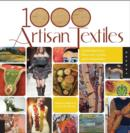 Image for 1000 Artisan Textiles : Contemporary Fiber Art, Quilts, and Wearables