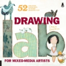 Image for Drawing lab for mixed-media artists  : 52 creative exercises to make drawing fun