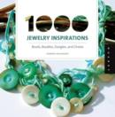 Image for 1000 jewelry inspirations  : beads, baubles, dangles, and chains