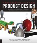 Image for Deconstructing Product Design : Exploring the Form, Function, Usability, Sustainability, and Commercial Success of 100 Amazing Products
