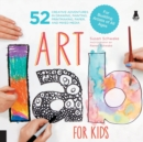 Image for Art lab for kids  : 52 creative adventures in drawing, painting, printmaking, paper, and mixed media