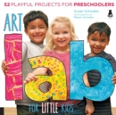 Image for Art lab for little kids  : 52 playful projects for preschoolers!