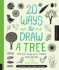 Image for 20 ways to draw a tree and 44 other nifty things from nature  : a sketchbook for artists, designers, and doodlers