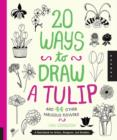 Image for 20 Ways to Draw a Tulip and 44 Other Fabulous Flowers