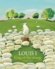 Image for Louis I, king of the sheep