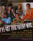 Image for I've got this friend who -  : advice for teens and their friends on alcohol, drugs, eating disorders, risky behavior and more