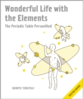 Image for Wonderful life with the elements  : an adventure through the periodic table
