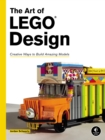 Image for The art of LEGO design  : creative ways to build amazing models