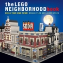 Image for The LEGO neighborhood book  : build your own LEGO town!