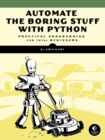 Image for Automate the boring stuff with Python  : practical programming for total beginners
