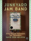 Image for Junkyard jam band  : DIY musical instruments and noisemakers