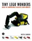 Image for Tiny LEGO wonders  : build 40 surprisingly realistic mini-models!