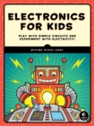 Image for Electronics for kids: play with simple circuits and experiment with electricity!