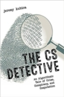 Image for The CS detective  : an algorithmic tale of crime, conspiracy, and computation
