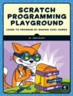 Image for Scratch programming playground  : learn to program by making cool games