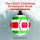 Image for The LEGO Christmas ornaments book  : 15 designs to spread holiday cheer