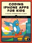 Image for Coding iPhone apps for kids: a playful introduction to swift