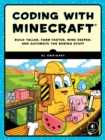 Image for Coding with Minecraft: build taller, farm faster, mine deeper, and automate stuff
