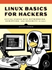 Image for Linux basics for hackers: getting started with networking, scripting, and security in Kali
