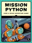 Image for Mission Python  : a programming adventure in space