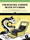 Image for Cracking codes with Python: an introduction to building and breaking ciphers