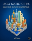 Image for LEGO micro cities  : build your own mini metropolis!