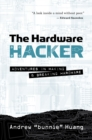 Image for The hardware hacker  : adventures in making and breaking hardware