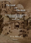 Image for The Land and the Book : Or, Biblical Illustrations drawn from the Manners and Customs, the Scenes and Scenery of the Holy Land