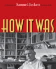 Image for How It Was : A Memoir of Samuel Beckett