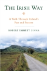 Image for The Irish Way : A Walk Through Ireland's Past and Present