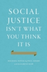 Image for Social justice isn't what you think it is