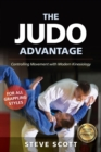 Image for The Judo Advantage : Controlling Movement with Modern Kinesiology: For All Grappling Styles