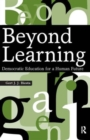 Image for Beyond learning  : democratic education for a human future