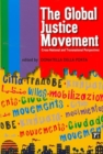 Image for The global justice movement  : cross-national and transnational perspectives