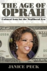 Image for Age of Oprah : Cultural Icon for the Neoliberal Era