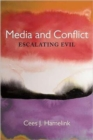 Image for Media and conflict  : escalating evil
