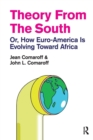 Image for Theory from the South : Or, How Euro-America is Evolving Toward Africa