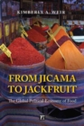 Image for From Jicama to Jackfruit : The Global Political Economy of Food