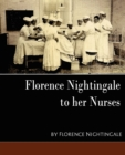 Image for Florence Nightingale - To Her Nurses (New Edition)