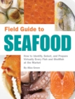 Image for Field guide to seafood  : how to identify, select, and prepare virtually every fish and shellfish at the market