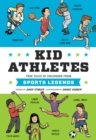 Image for Kid athletes  : true tales of childhood sports legends