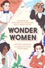 Image for Wonder Women : 25 Innovators, Inventors, and Trailblazers Who Changed History