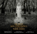 Image for The art of Miss Peregrine's home for peculiar children  : a Tim Burton film