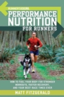 Image for Runner's world performance nutrition for runners  : how to fuel your body for stronger workouts, faster recovery, and your best race times ever