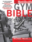 Image for The Men's Health gym bible  : includes hundreds of exercises for weightlifting and cardio plus everything you need to get the most from your membership