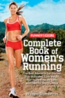 Image for Runner's World complete book of women's running  : the best advice to get started, stay motivated, lose weight, run injury-free, be safe, and train for any distance