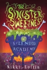 Image for The Sinister Sweetness of Splendid Academy